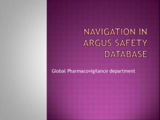 Navigation in Argus Safety Database