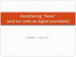 "Deciphering ""News""  (and our roles as digital journalists)"