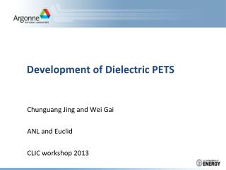 Development of Dielectric PETS