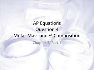 AP Equations Question 4 Molar Mass and % Composition