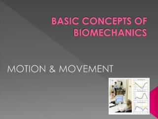 BASIC CONCEPTS OF BIOMECHANICS