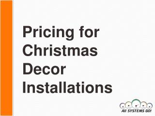Pricing for Christmas Decor Installations