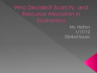 Who Decides? Scarcity  and Resource Allocation in Economics