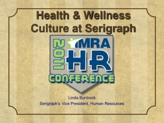 Health & Wellness Culture at Serigraph