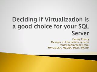 Deciding if Virtualization is a good choice for your SQL Server