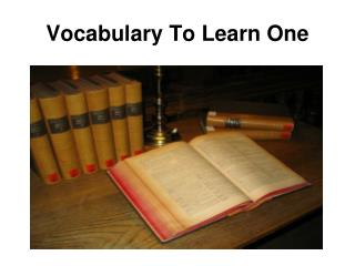 Vocabulary To Learn One