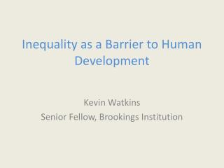 Inequality as a Barrier to Human Development