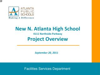 New N. Atlanta High School 4111 Northside Parkway Project Overview