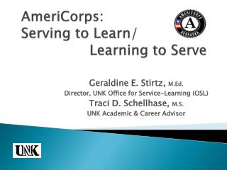 AmeriCorps: Serving to Learn/ 		Learning to Serve
