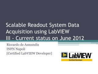 Scalable Readout System  Data  Acquisition using LabVIEW III -  Current status on  June  2012
