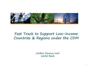 Fast Track to Support Low-Income Countries & Regions under the CDM