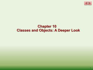 Chapter 10 Classes and Objects: A Deeper Look