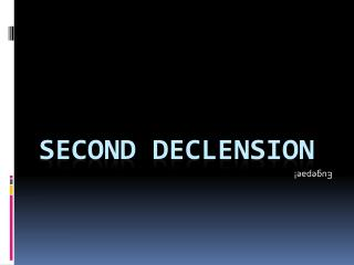 Second declension