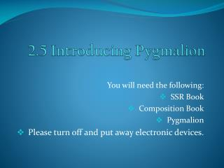 2.5 Introducing Pygmalion