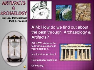 Artifacts &  Archaelogy