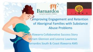 Improving Engagement and Retention of Aboriginal Families with Substance Abuse Problems