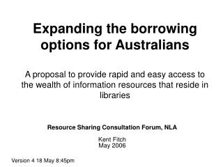 Resource Sharing Consultation Forum, NLA Kent Fitch May 2006