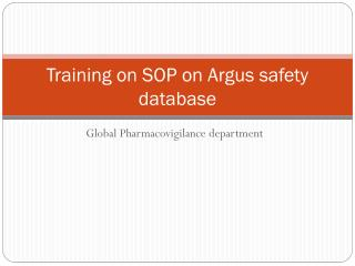 Training on SOP on  Argus  safety database