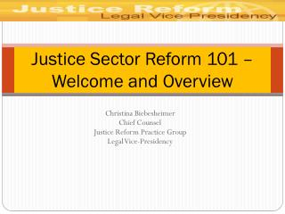 Justice Sector Reform 101 – Welcome and Overview