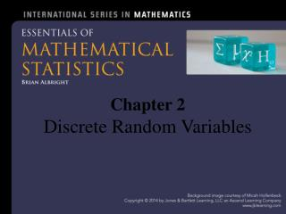Chapter 2  Discrete  Random Variables