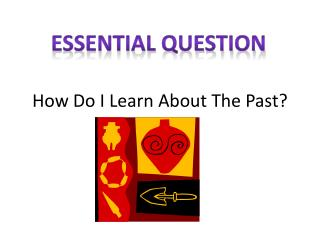 How Do I Learn About The Past?