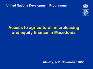 Access to agricultural, microleasing and equity finance in Macedonia