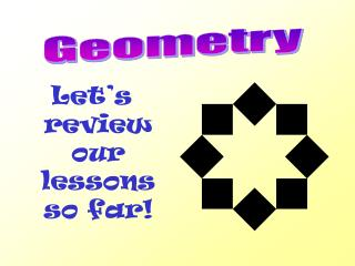Let's review our lessons so far!