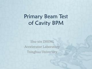 Primary Beam Test  of Cavity BPM