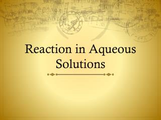 Reaction in Aqueous Solutions