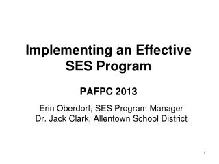 Implementing an Effective  SES Program PAFPC 2013
