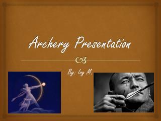 Archery Presentation