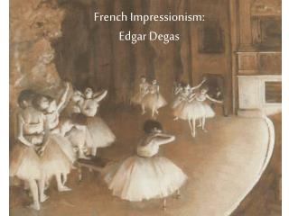 French Impressionism: Edgar Degas