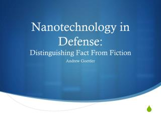 Nanotechnology in Defense: Distinguishing Fact From Fiction