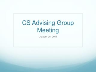 CS Advising Group Meeting