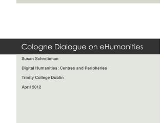 Cologne Dialogue on  eHumanities