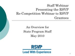 Staff Webinar Presenting the RSVP  Re-Competition Webinar to RSVP Grantees