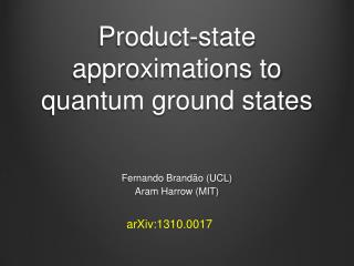 Product-state approximations to quantum ground states