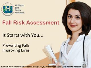 It  Starts with You … Preventing  Falls Improving Lives