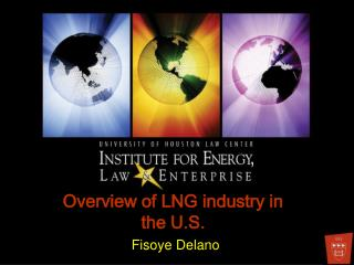 Overview of LNG industry in the U.S. Fisoye Delano