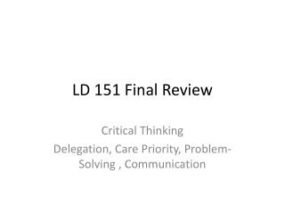LD 151 Final Review