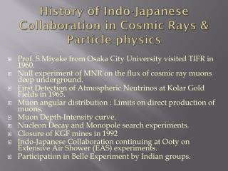 History of Indo-Japanese Collaboration in Cosmic Rays & Particle physics