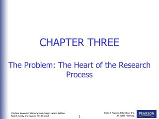 CHAPTER THREE The Problem: The Heart of the Research  Process