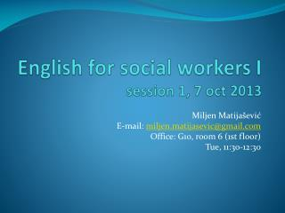 English for social workers I session 1, 7  oct  2013