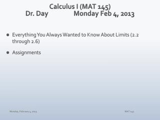 Calculus I (MAT 145) Dr. Day		Monday Feb 4, 2013
