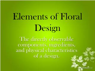 Elements of Floral Design