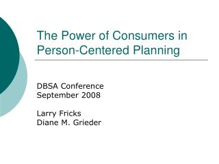 The Power of Consumers in Person-Centered Planning