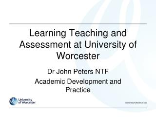 Learning Teaching and Assessment at University of Worcester