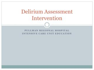 Delirium Assessment Intervention