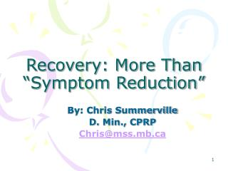 "Recovery: More Than ""Symptom Reduction"""