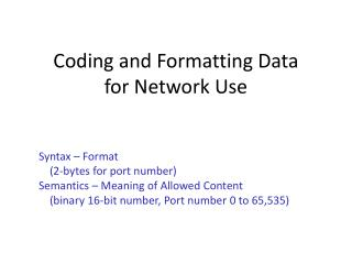 Coding and Formatting Data for Network Use
